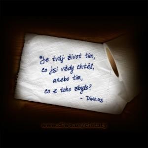 Je tvůj život tím, co jsi vždy...