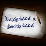 Sexistické a šovinistické
