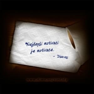 Nejlepší motivací je...