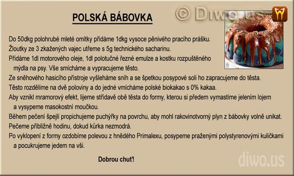 Divnej Brouk - Polská bábovka mramorová modrá - recept, omítka, zkažená vejce, sacharin, řezná emulze, mýdlo na psy, posypová sůl, sněhový hasicí přístroj, biokakao, masokostní moučka, jelení lůj, Primalex
