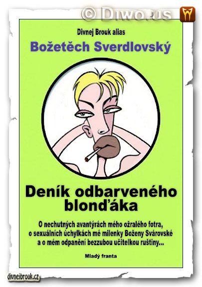 divnej brouk - Božena Svárovská - René Decastelo, deník odbarvené blondýny, titul obálka, Božetěch Sverdlovský - deník odbarveného blonďáka, Mladá Fronta