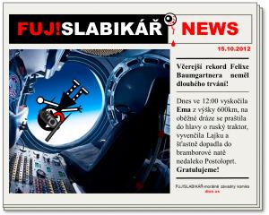 Diwous - FUJ!SLABIKÁŘ-NEWS - Felix Baumgartner, rekord, seskok, Postoloprty, bramborová nať, pes Lajka, ruský traktor