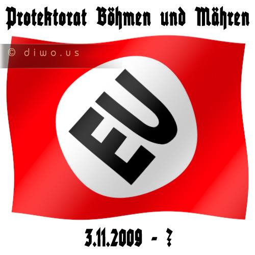 Diwous - Protektorát EU, Evropská unie, vlajka, logo, nacismus, fašismus, svastika, provokace, protektorat Böhmen und Mähren, Čechy a Morava, 3.11.2009, Lisabonská smlouva, Václav Klaus