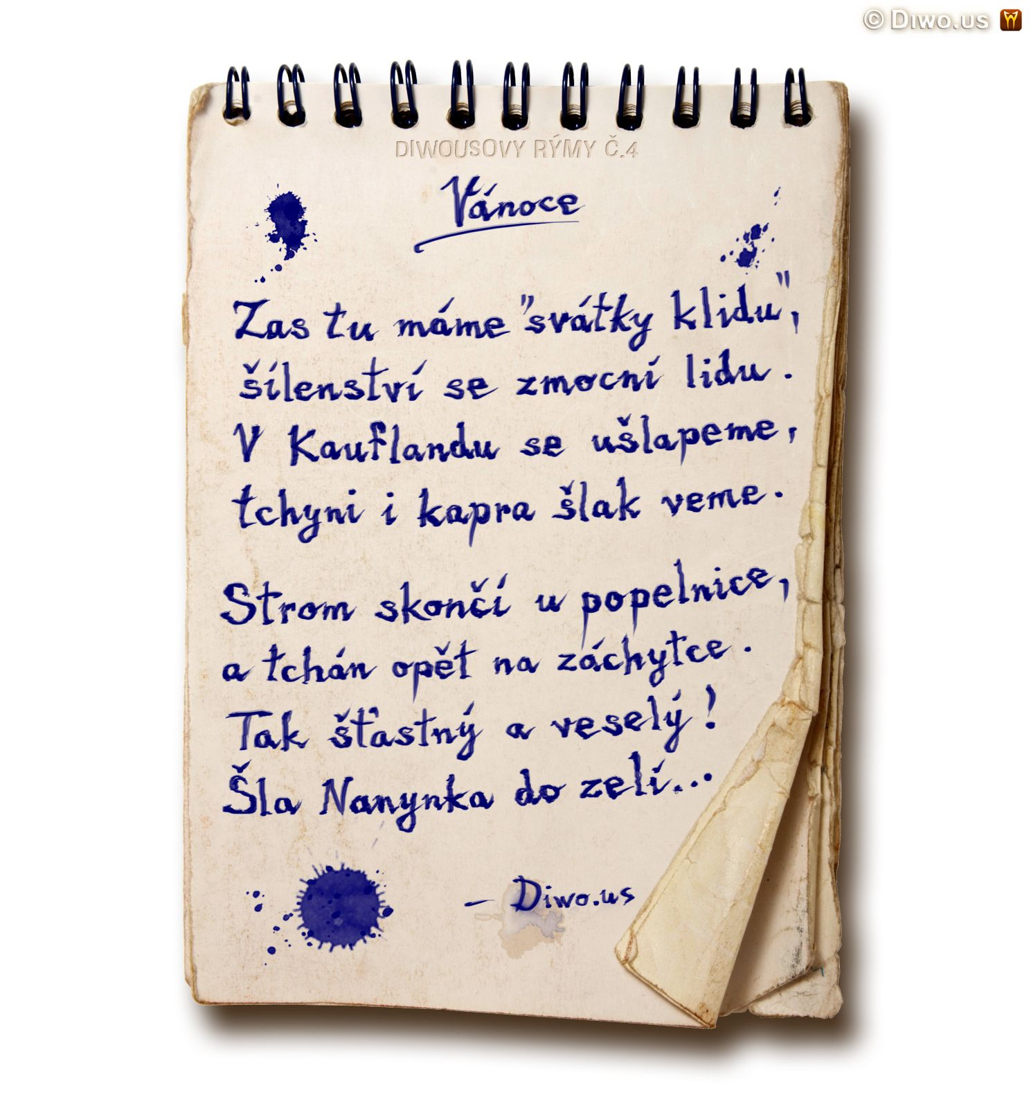 Diwous - Diwousovy Rýmy, žertovné, humorné básničky, verše, veršovánky, říkanky, rýmovačky, básně, sranda, legrace, satira, č.4, Vánoce, Kaufland, tchyně, tchán, kapr, vánoční stromeček, záchytka, popelnice, šla Nanynka do zelí, svátky klidu a míru