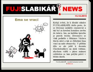 Diwous - FUJ!SLABIKÁŘ NEWS - 004 - Ema se vrací