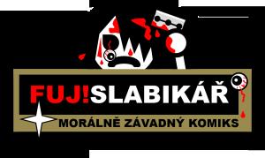 Diwous - FUJ!SLABIKÁŘ - logo NEW, morálně závadný komiks, Ema