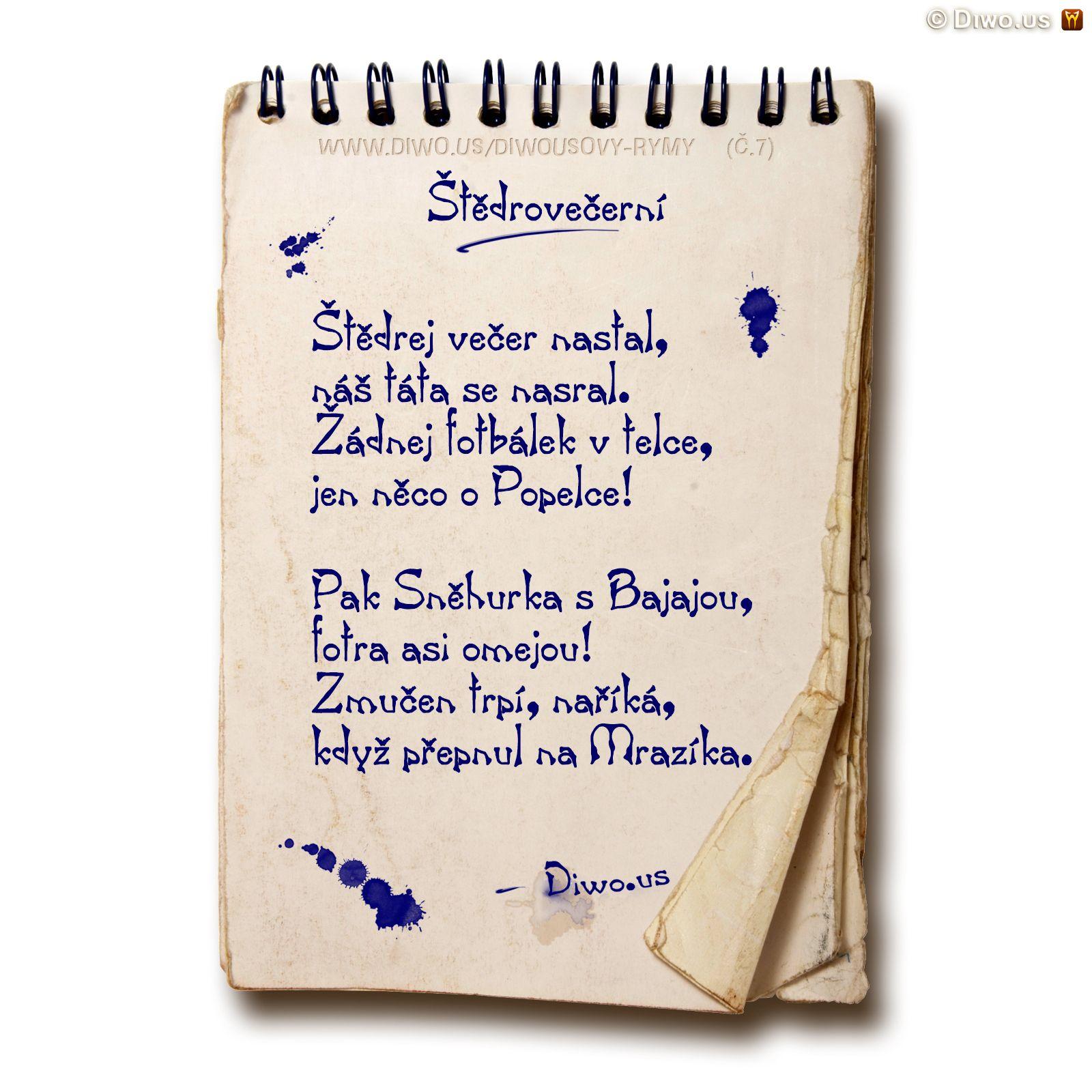 Diwous, Diwousovy Rýmy, č.7, Štědrovečerní, básně, humorné básničky, legrace, parodie, říkanky, rýmovačky, satira, sranda, verše, veršovánky, žertovné, Štědrej večer nastal, štědrý den, večer, táta, otec, televize, telka, fotbal, fotbálek, Popelka, Sněhurka a sedm trpaslíků, princ Bajaja, fotr, mučení, trpič, Mrazík, vánoční pohádky