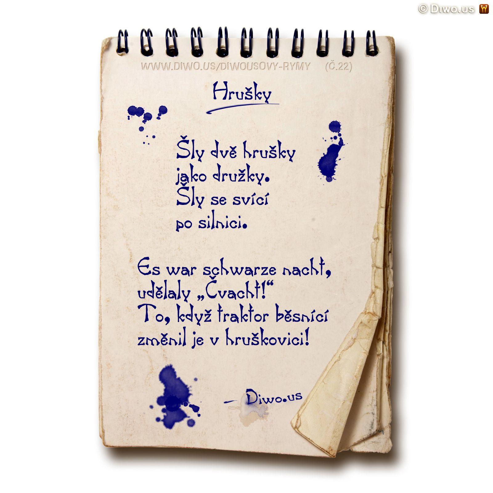 Diwous, Diwousovy Rýmy, č.22, Hrušky, básně, humorné básničky, legrace, parodie, říkanky, rýmovačky, satira, sranda, verše, veršovánky, žertovné, Šly dvě hrušky, družky, svíce, silnice, černá tmavá noc, čvacht, traktor, hruškovice, pálenka