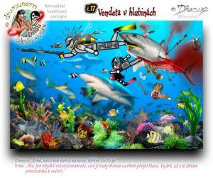 Diwous - s Diwousem a Emou okolo světa - díl 17, Vendeta v hlubinách, netradiční komiksový cestopis, korálový útes, koráli, tropické ryby, kostlivec, Karibik, moře, oceán, potápění, dýchací přístroj, scuba diving, ploutve, harpuna Cressi, náústek, brýle, žralok, motorová pila, sekáček na led, mořská želva, flóra a fauna, Wilson, tvář, face, míč, volejbal, film Trosečník, krev, pomsta, coral reef, tropical fish, sea turtle, Caribbean, harpoon, fins, mask, chainsaw, volleyball, shark, skeleton, blood, revenge, Cast Away movie