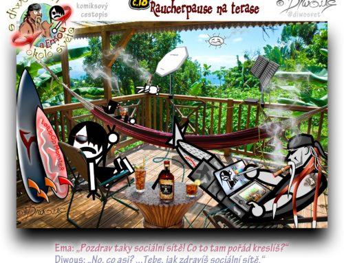 s Diwousem a Emou okolo světa – díl 18 – Raucherpause na terase