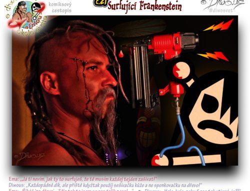 s Diwousem a Emou okolo světa – díl 21 – Surfující Frankenstein