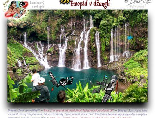 s Diwousem a Emou okolo světa – díl 23 – Emopád v džungli