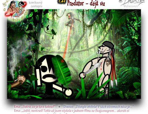 s Diwousem a Emou okolo světa – díl 27 – Predator – déjà vu